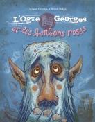 L'Ogre Georges et les bonbons roses - Frimousse - 2017